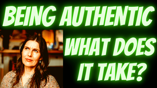 being authenic what does it take